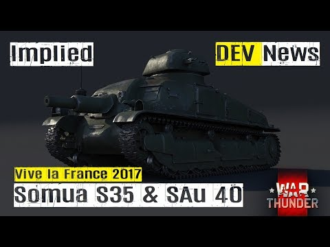War Thunder DEV BLOG NEWS - Somua SAu 40 & S35 - Patch 1.75 Vive la France