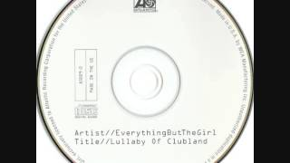 Everything But The Girl - Lullaby Of Clubland (Markus Schulz Virus Mix)