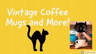 Vintage Coffee Mugs And More!