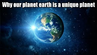 Why earth is an unique planet || some important points