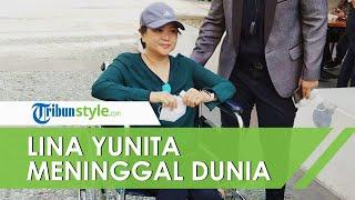 Lina Yunita Meninggal Dunia setelah Memutuskan Berdamai dan Mencabut Laporannya terhadap David NOAH
