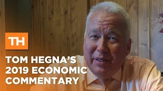 Tom Hegna's 2019 Economic Commentary