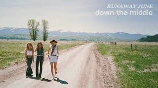 Runaway June Down The Middle
