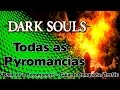 Dark Souls: Todas As Pyromancias quot bond Of A Pyroman