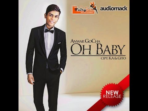 Anwar GoCha ~ Oh Baby ! ( Single Dangdut Terbaru 2016 )