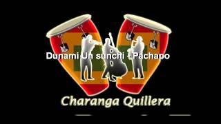 "Video thumbnail of ""Dunami Un sunchi - Pachapo y el super tumbao."""