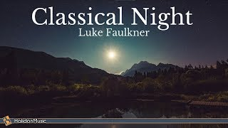 Classical Night: Nocturnes & Music by the Moonlight | Piano: Luke Faulkner