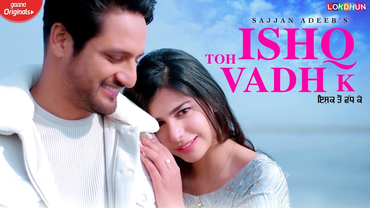 Ishq Toh Vadh K Lyrics - Sajjan Adeeb, Sarah Khatri