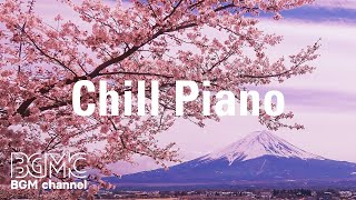 Chill Piano: Beautiful Piano Music for Stress Relief, Sleep, Spa, Yoga