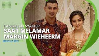 Tangis Ali Syakieb Pecah saat Melamar Margin Wieheerm di Depan Keluarga
