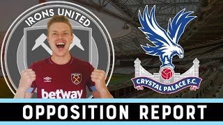 Opposition Report   Crystal Palace vs West Ham   Irons United