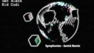 Dan Black ft. Kid Cudi - Symphonies (Ianick Remix)