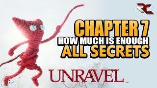 UNRAVEL - All Secrets in Chapter 7 (How Much is Enough)