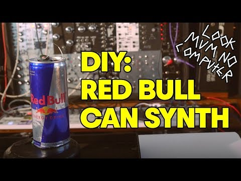 How to make a synthesizer from a Red Bull can. | w/ Look Mum No Computer E1