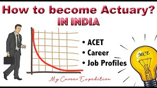 How to become Actuary in India | ACET | Career | Actuarial Science | Job Profiles #MCE