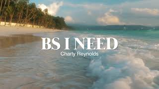 Charly Reynolds Bs I Need