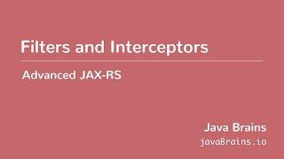 Advanced JAX-RS 25 - Filters and Interceptors