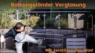 #Balkongeländer Glas - Was hält so ein Sicherheitsglas aus? #JPSMetallTV Folge 2