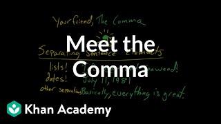 Meet the Comma   Punctuation   Grammar   Khan Academy