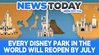 Every Disney Park in the World Will Reopen by July - News Today 6/24