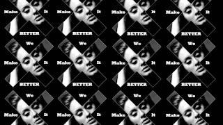 We Make It Better -- Adele - Rolling In The Deep (Jamie Xx Remix) Ft. Childish Gambino