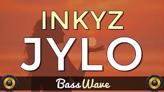 Inkyz - Jylo [BassBoosted]
