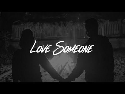 Lukas Graham Love Someone Lyrics