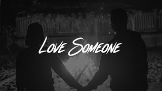 Gambar cover Lukas Graham - Love Someone (Lyrics)