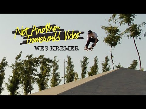 preview image for Wes Kremer, Not Another Transworld Video | TransWorld SKATEboarding