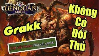 [Gcaothu] Grakk không có đối thủ - Team bạn bất lực phải thốt lên vì quá trâu