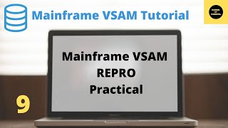 Mainframe  VSAM - Importance of REPRO, practical video - 9