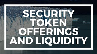 The Truth About STOs and Liquidity
