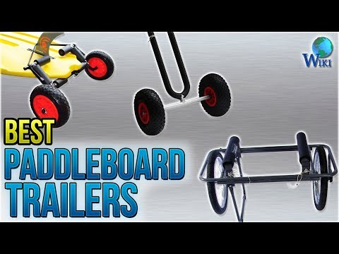 7 Best Paddleboard Trailers 2018
