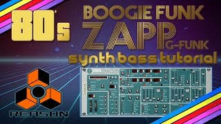SYNTH BASS TUTORIAL - 80's BOOGIE FUNK / G-FUNK / ZAPP & ROGER STYLE (PROPELLERHEAD REASON)