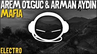 Arem Ozguc & Arman Aydin   Mafia