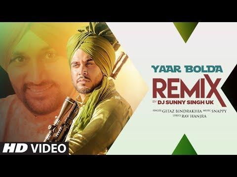 Yaar Bolda - Remix | Gitaj Bindrakhia | DJ Sunny S
