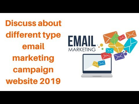 Discuss about different type email marketing campaign website 2019