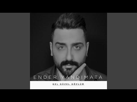 Ender Yandımata - Gel Güzel Gözlüm klip izle