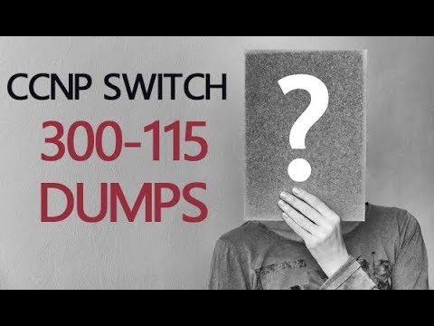CCNP SWITCH 300-115 dumps with real 300-115 practice exam ...