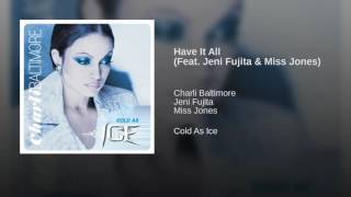 Have It All (Feat. Jeni Fujita & Miss Jones)