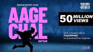 "Mobil and Kalamkaar present Aage Chal by Raftaar – the story of an artist who progressed past his critics, past the naysayers, past the non-believers and his inner demons to become a national rap icon.  ""KOYLE SE HEERE ME DHALNA HAI, BAS AAGE CHALNA HAI.""  TRACK NAME - AAGE CHAL ARTIST - RAFTAAR RAP & LYRICS - RAFTAAR COMPOSITION - RAFTAAR MUSIC - SAURABH LOKHANDE ASSISTANT - SANTOSH SAMPLE - !LLMIND PRODUCER ADDITIONAL VOCALS - YUNAN AUDIO MIXED AND MASTERED BY ABHISHEK GHATAK RECORDED AT AUDIO GARAGE LABEL - KALAMKAAR  KALAMKAAR ARTISTS -  Deep Kalsi, Harjas, Karma, Kr$na, Yunan  Director – Ankit Dahiya Associate Director - Rishabh Vaid Chief AD - Nihar Palwe DOP – Siddharth Vasani Editor – Suraj Jagtap Online Editor- Arun Murudkar 2nd Unit DOP – Abhinav Chatterjee Production House – Fat Free Productions Producers- Arjun and Rathi  Senior Producer- Sunil Prashanth Client Servicing - Rohith, Raksha Production Executive- Leslin Line producer- Jayesh Avasthi Production Controller- Swati Tiwari Production Assistants- Deva, Rahul DA- Karthik Sharma Production Designer- Apurwa Sondhi Art Director- Sugam Mehta Art Assistant- Vinal Jain and Manik Mahajan 1st AC- Krishna Chadra Jaiswal 2nd AC- Nithin Dhar Gaffer- (Minnat Light and Light) Focus Puller- Zeeshan Shaikh, Abdul Azim Sheikh Camera Attendants- Mohd Irfan Siddiqui and Team Steady Cam Operator- Arif Jimmy Jib Operator- Bireshwar Chatterjee Special light Effects- Dhruv (Light Craft) Secondary Artist Stylist- Dipshikha Talwar Choreographers and Choreography by- Naveen Gupta and Team (Arun Jha, Jeet Sandhu, Rabi Chetrri, Sai prasad, Sam Saini, Sonu, Abhishe Shinde, Ajit singh, Tarun yadav, Nishant arya, Deepak chawla, Andy Bakhuni, Sagar Chawla, Vignesh, Neha Liya, Isha Mapkar, Janhvi, Radha, Sarita Salian, Vani Nayak, Jhilick Siddhu Spot Head – Krishna Post Producer- Prashanth Ghadge Post Assistant- Vishal Sakpal Offline Assitant- Rohan Khimani Grade Artist- Avinash Shukla  Online Assistant- Bishan Both  #AageChal #R"