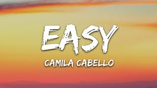 Camila Cabello - Easy (Lyrics)