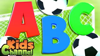 ABC Soccer Song | Learn A to Z | Learning Videos for Children - Kids Channel