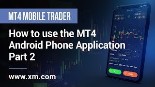 XM.COM - Mobile Trader - How to use the MT4 Android Phone Application (Part 2)