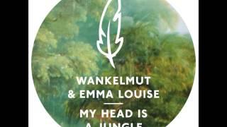 Wankelmut & Emma-Louise - My Head Is A Jungle (Original Mix)