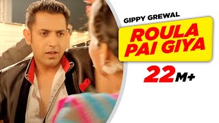 Roula Pai Giya - Carry On Jatta - Full HD - Gippy Grewal and Mahie Gill - Brand New Punjabi Songs