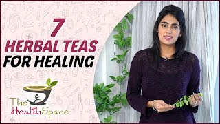 7 HERBAL TEAS FOR GOOD HEALTH | Why YOU Should Consume Herbal Teas | The Health Space