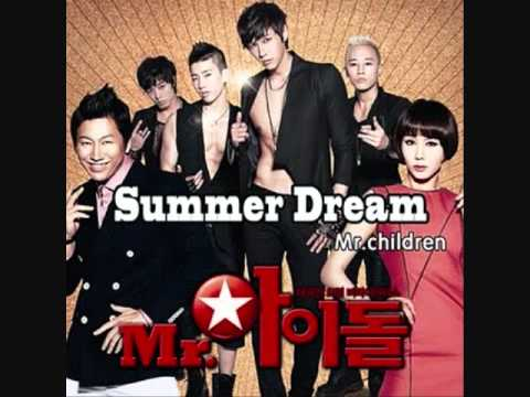 Mr. Idol OST - Track 01 - Summer Dream - Mr. Children