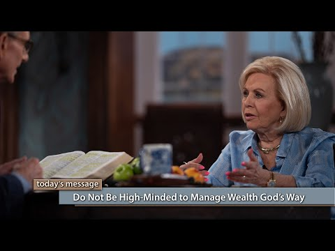 Do Not Be High-Minded--Manage Wealth God's Way