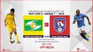 FULL | Sông Lam Nghệ An vs Than Quảng Ninh | VÒNG 3 NUTI CAFE V LEAGUE 2018